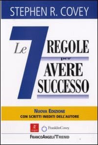 Le 7 regole per avere successo - Stephen Covey (motivazione)
