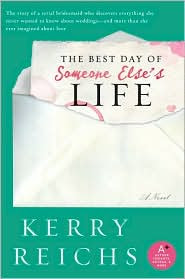 Winners for Best Day of Someone Else's Life by Kerry Reichs.