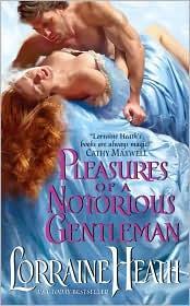 Review: Pleasures of a Notorious Gentleman by Lorraine Heath.