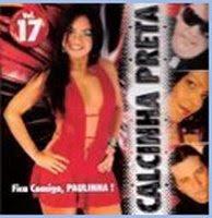 CD Calcinha Preta Vol. 17 - Fica Comigo Paulinha