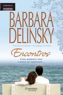 Resultado de imagem para Encontros Barbara Delinsky