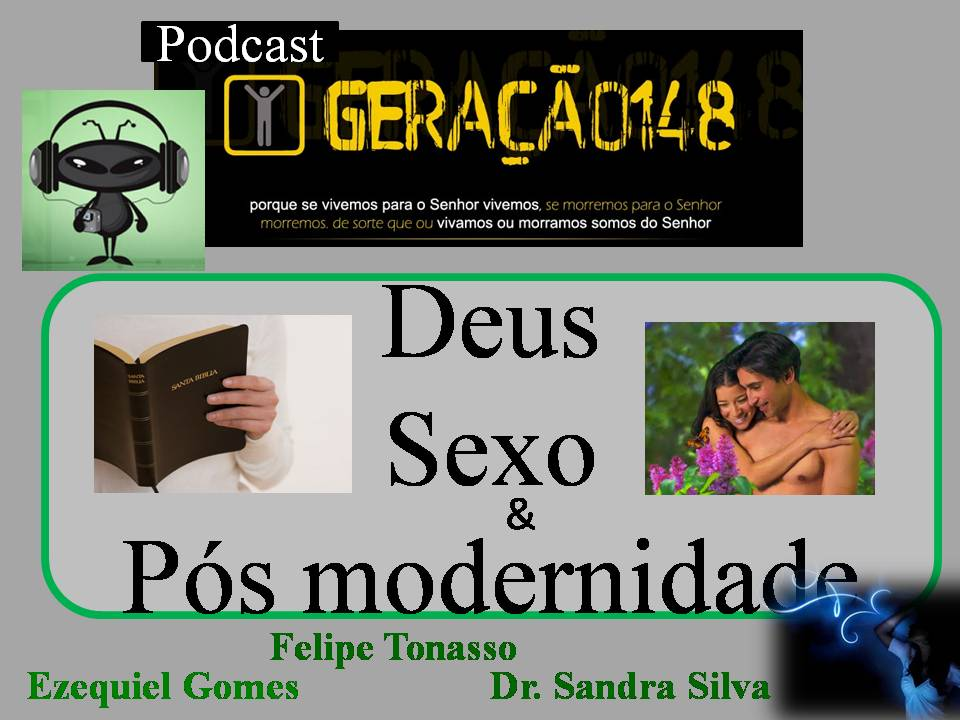 dd4e87e54 VEM SENHOR JESUS  Deus - Sexo - Pós-modernidade - Podcast geração 148