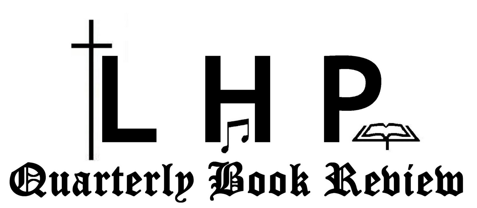 Liturgy, Hymnody, and Pulpit Quarterly Book Review: LHP