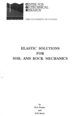 Elastic Solutions for Soil and Rock Mechanics, Poulos & Davis