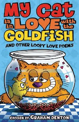 My Cat Is in Love with the Goldfish and Other Loopy Love Poems chosen by Graham Denton