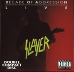 Who The Fuck?: Decade of Agression (Live) (Slayer, 1991) [Especial agosto 2010]