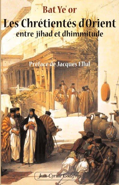 http://3.bp.blogspot.com/_i2Uj3BhXIa8/S0kBe0xoE6I/AAAAAAAAAgg/1BqVllpGNz0/s1600/Bat+Ye%27Or+Les+chr%C3%A9tient%C3%A9s+d%27Orient+entre+jihad+et+dhimmitude.jpg