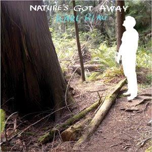 Nature's Got Away
