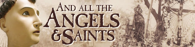 AND ALL THE ANGELS AND SAINTS