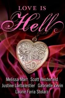 El Amor es el Infierno – Melissa Marr, Scott Westerfeld, Laurie Faria Stolarz, Justine Larbalestier