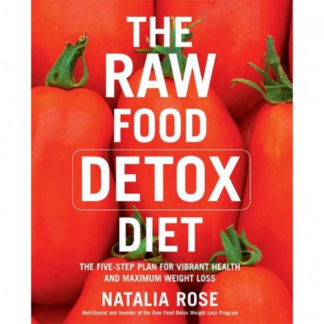 Raw Food Detox Diet Natalia Rose