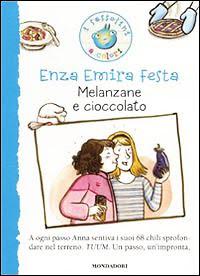 Copertina del racconto Melanzane e cioccolato, edito da Mondadori, di Enza Emira Festa