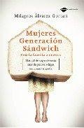 Libro recomendado: Mujeres Generación Sándwich. Por Milagros Álvarez Gortari.
