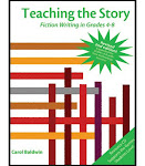 Teaching the Story: Fiction Writing in Grades 4-8