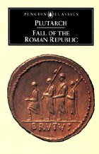 Plutarch Fall of the Roman Republic, Penguin
