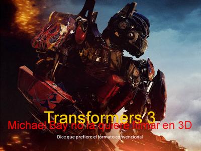 Piden que Transformers 3 quieren la pel  237 cula sea en 3DQue Transformers 3
