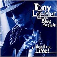 Tony Loeffler & The Blue Angels - Bootleg Live