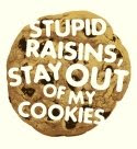 stupid raisins