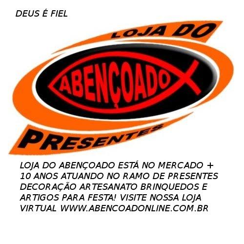 f2cfaae31b LOJA DO ABENÇOADO  VEJA NOSOS PRODUTOS VISITANDO WWW.ABENCOADONLINE ...