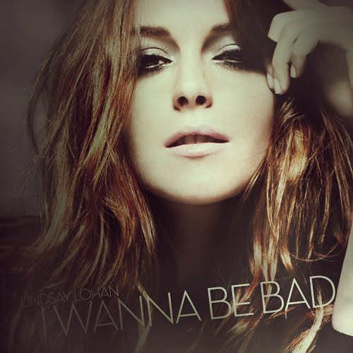 coverlandia the 1 place for album single cover 39 s lindsay lohan i wanna be bad fanmade. Black Bedroom Furniture Sets. Home Design Ideas