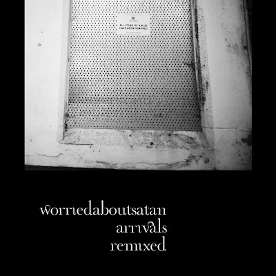 worriedaboutsatan - Arrivals Remixed