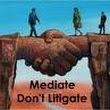 MEDIATE: AVOID COURT BATTLE