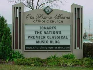 Ionarts: The Nation's Premier Classical Music Blog, image produced at churchsigngenerator.com