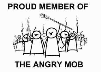 proud-member-of-the-angry-mob.jpg
