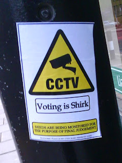 CCTV Voting is Shirk Deeds are being monitored for the purpose of final judgement