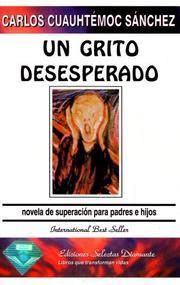 Un Grito Desesperado - Carlos Cuauhtémoc Sánchez   Mundo