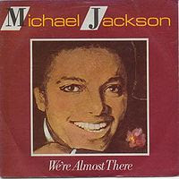 We're Almost There was Motown's last official single for Michael Jackson