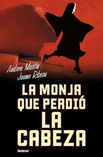 La monja que perdió la cabeza – Andreu Martín – Jaume Ribera