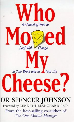 Who Moved My Cheese by Spencer Johnson Summary and Review
