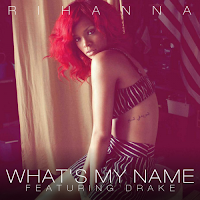 Rihanna-Whats_My_Name-feat-Drake-FanMade