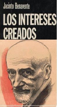 Resumen Los Intereses Creados Jacinto Benavente