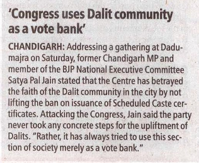 former Chandigarh MP and member of the BJP National Executive Committee Satya Pal Jain stated that the Centre has betrayed the faith of the Dalit community in the city by not lifting the ban on issuance of Scheduled Caste certificates