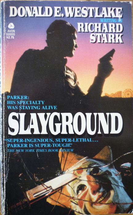 Existential Ennui Westlake Score Slayground By Richard Stark Avon