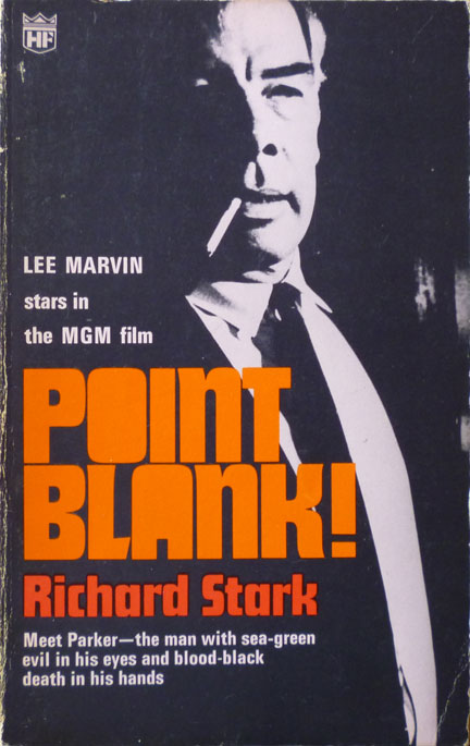 1 Point Blank The Hunter By Richard Stark Donald Westlakes First Novel Under Moniker May Not Be As Elegantly Written Or Exquisitely Layered