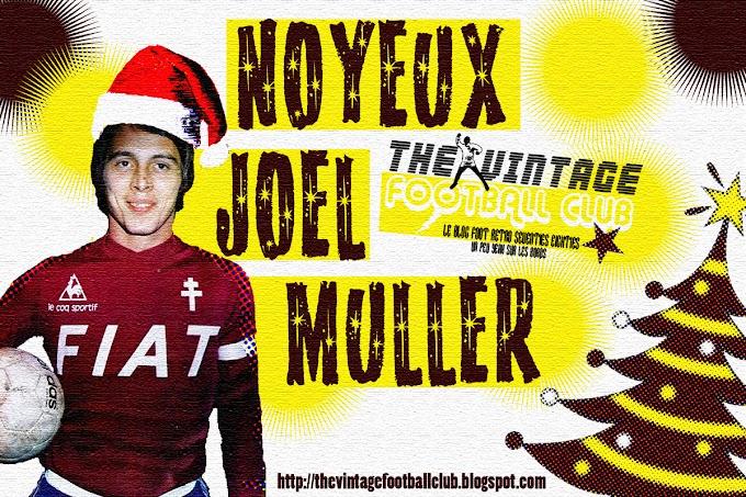 Le VINTAGE FOOTBALL CLUB vous souhaite un bon Noël (avec Joël Müller !).