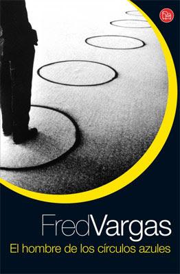 El hombre de los circulos azules de Fred Vargas