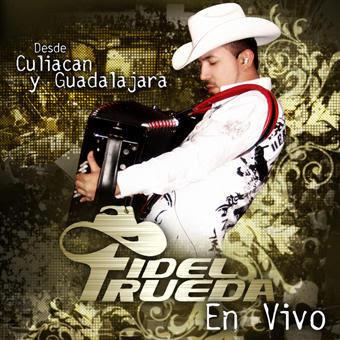 Fidel Rueda - Desde Culiacan y Guadalajara En Vivo (2008)