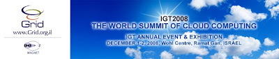 World Summit of Cloud Computing, December 1-2, 2008, Wohl Centre, Ramat Gan, Israel