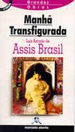Manhã Transfigurada | Luís Antônio de Assis Brasil