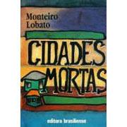 Cidades Mortas | Monteiro Lobato