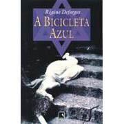 A Bicicleta Azul | Régine Deforges