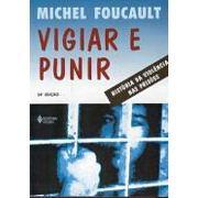 Vigiar e Punir | Michel Foucault