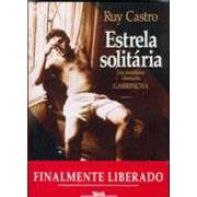 Estrela Solitária | Ruy Castro