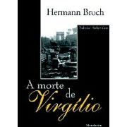 A Morte de Virgílio | Herman Broch