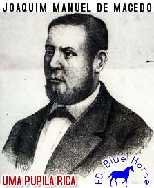 Uma Pupila Rica | Joaquim Manuel de Macedo
