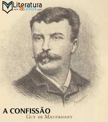 A Confissão | Guy De Maupassant